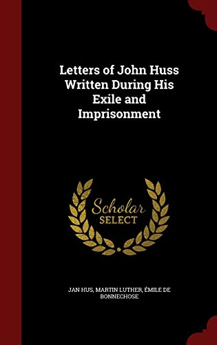 9781297497896: Letters of John Huss Written During His Exile and Imprisonment