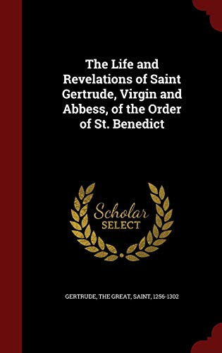9781297498121: The Life and Revelations of Saint Gertrude, Virgin and Abbess, of the Order of St. Benedict