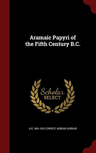 9781297499357: Aramaic Papyri of the Fifth Century B.C.