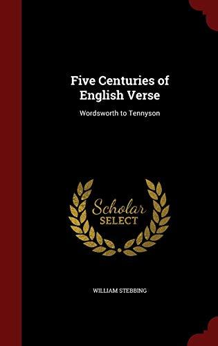 9781297500848: Five Centuries of English Verse: Wordsworth to Tennyson