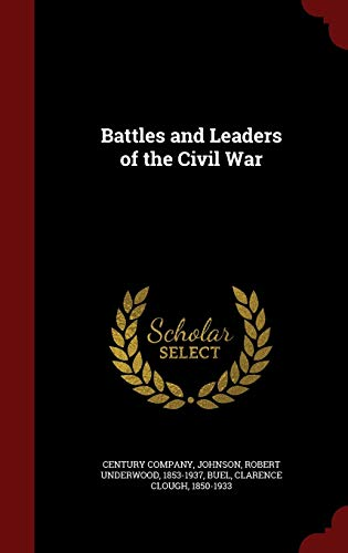 Battles and Leaders of the Civil War: Robert Underwood Johnson