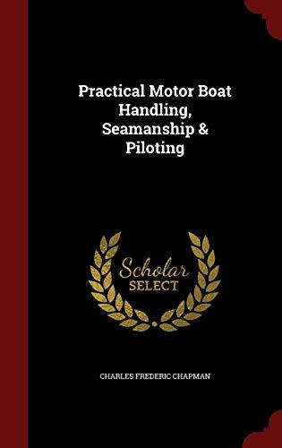 9781297503856: Practical Motor Boat Handling, Seamanship & Piloting