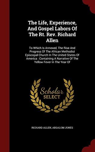 The Life, Experience, And Gospel Labors Of: Allen, Richard; Jones,