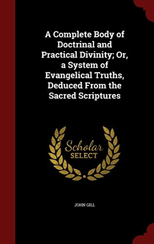 9781297506109: A Complete Body of Doctrinal and Practical Divinity; Or, a System of Evangelical Truths, Deduced From the Sacred Scriptures