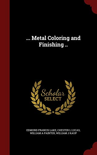 9781297506901: ... Metal Coloring and Finishing ..