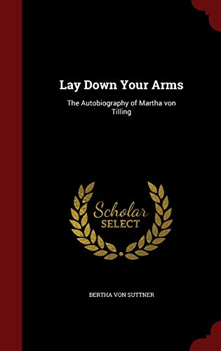 9781297510458: Lay Down Your Arms: The Autobiography of Martha von Tilling