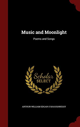 9781297510465: Music and Moonlight: Poems and Songs