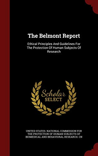 9781297510977: The Belmont Report: Ethical Principles And Guidelines For The Protection Of Human Subjects Of Research