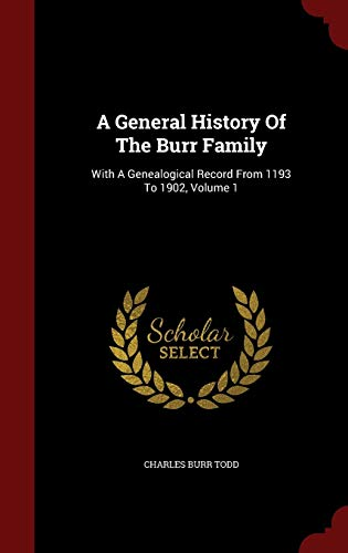 9781297511127: A General History Of The Burr Family: With A Genealogical Record From 1193 To 1902, Volume 1