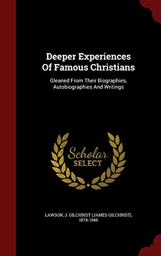 9781297511257: Deeper Experiences Of Famous Christians: Gleaned From Their Biographies, Autobiographies And Writings