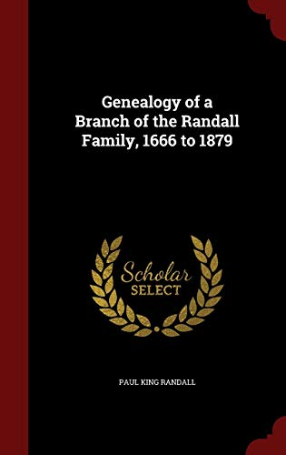 9781297513015: Genealogy of a Branch of the Randall Family, 1666 to 1879