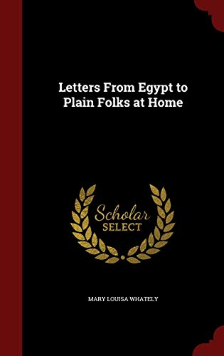 9781297513411: Letters From Egypt to Plain Folks at Home