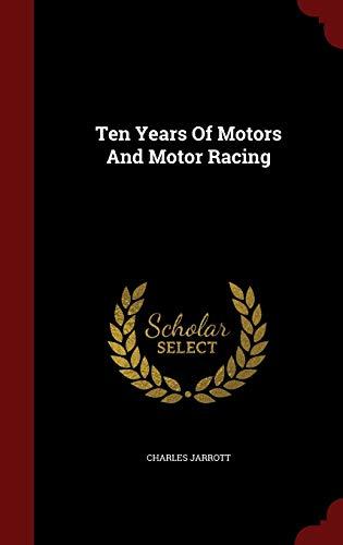 9781297515378: Ten Years Of Motors And Motor Racing