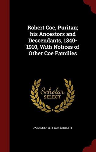 9781297521300: Robert Coe, Puritan; his Ancestors and Descendants, 1340-1910, With Notices of Other Coe Families