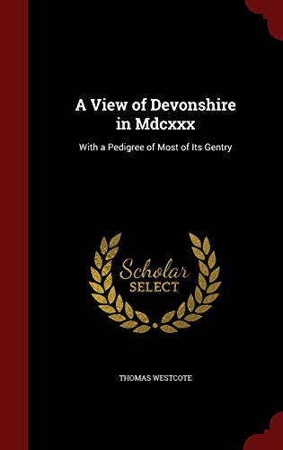 9781297526589: A View of Devonshire in Mdcxxx: With a Pedigree of Most of Its Gentry