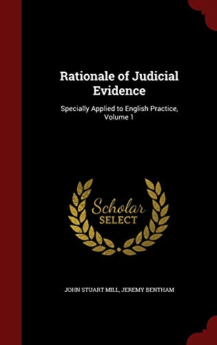 9781297528644: Rationale of Judicial Evidence: Specially Applied to English Practice, Volume 1