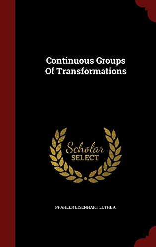 9781297531279: Continuous Groups Of Transformations
