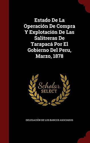9781297532306: Estado De La Operación De Compra Y Explotación De Las Salitreras De Tarapacá Por El Gobierno Del Peru, Marzo, 1878