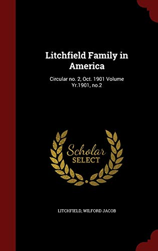 9781297534379: Litchfield Family in America: Circular no. 2, Oct. 1901 Volume Yr.1901, no.2