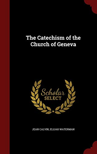 9781297537011: The Catechism of the Church of Geneva