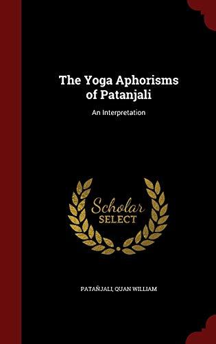 9781297537257: The Yoga Aphorisms of Patanjali: An Interpretation