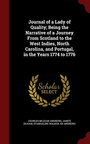 9781297540486: Journal of a Lady of Quality; Being the Narrative of a Journey From Scotland to the West Indies, North Carolina, and Portugal, in the Years 1774 to 1776