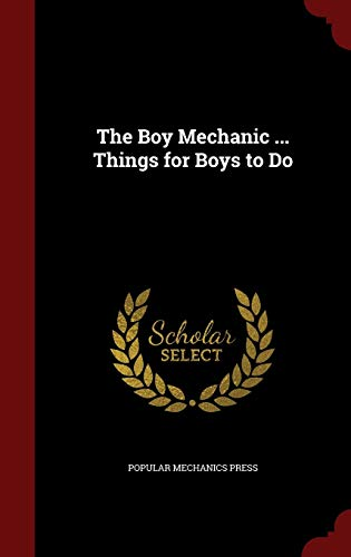 9781297541964: The Boy Mechanic ... Things for Boys to Do