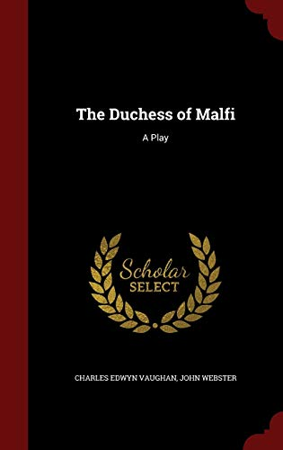 9781297544958: The Duchess of Malfi: A Play