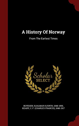 9781297545306: A History Of Norway: From The Earliest Times