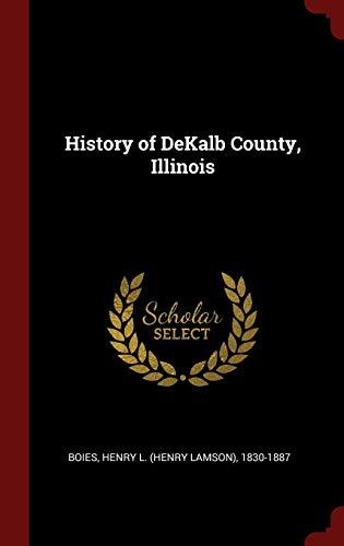 9781297549687: History of DeKalb County, Illinois