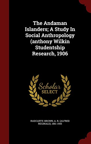 9781297549762: The Andaman Islanders; A Study In Social Anthropology (anthony Wilkin Studentship Research, 1906