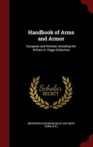 9781297550362: Handbook of Arms and Armor: European and Oriental, Including the William H. Riggs Collection