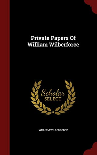 9781297551659: Private Papers Of William Wilberforce