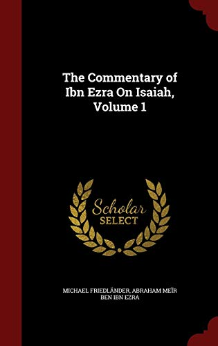 9781297560323: The Commentary of Ibn Ezra On Isaiah, Volume 1