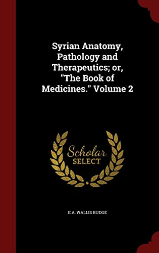 9781297567667: Syrian Anatomy, Pathology and Therapeutics; or,