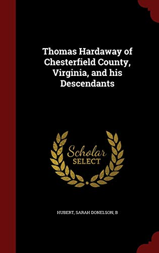 9781297569425: Thomas Hardaway of Chesterfield County, Virginia, and his Descendants