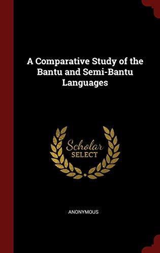 9781297571206: A Comparative Study of the Bantu and Semi-Bantu Languages
