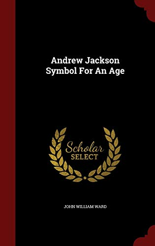 9781297575501: Andrew Jackson Symbol For An Age