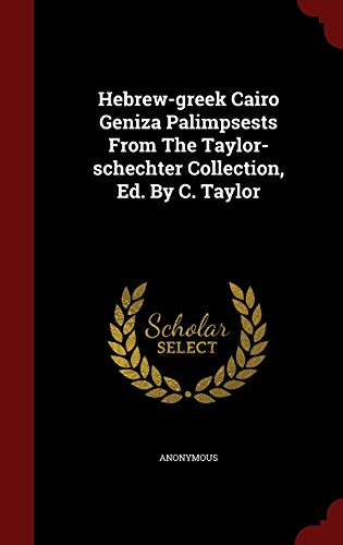 9781297577505: Hebrew-greek Cairo Geniza Palimpsests From The Taylor-schechter Collection, Ed. By C. Taylor