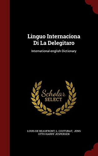 Linguo Internaciona Di La Delegitaro: International-English Dictionary: Louis De Beaufront,