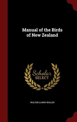 Manual of the Birds of New Zealand: Walter Lawry Buller