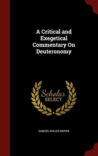 9781297587740: A Critical and Exegetical Commentary On Deuteronomy