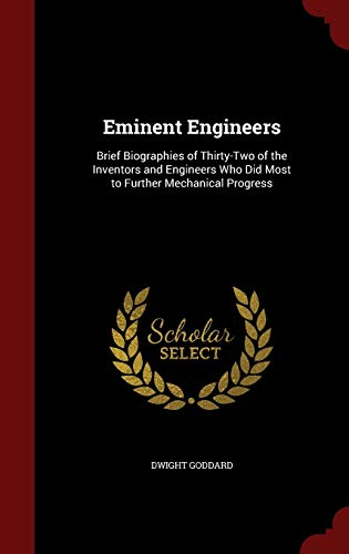 9781297588662: Eminent Engineers: Brief Biographies of Thirty-Two of the Inventors and Engineers Who Did Most to Further Mechanical Progress