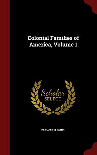 9781297594212: Colonial Families of America, Volume 1