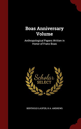 9781297594717: Boas Anniversary Volume: Anthropological Papers Written in Honor of Franz Boas