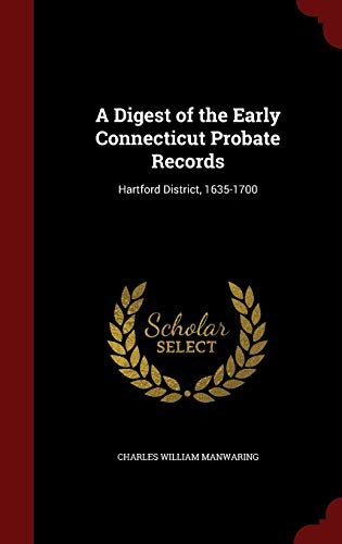 9781297596742: A Digest of the Early Connecticut Probate Records: Hartford District, 1635-1700