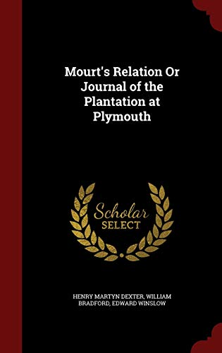 9781297600890: Mourt's Relation Or Journal of the Plantation at Plymouth