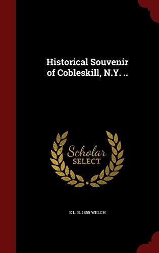 9781297603716: Historical Souvenir of Cobleskill, N.Y. ..