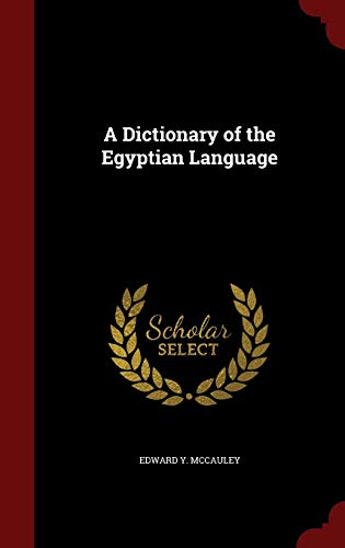 9781297604669: A Dictionary of the Egyptian Language
