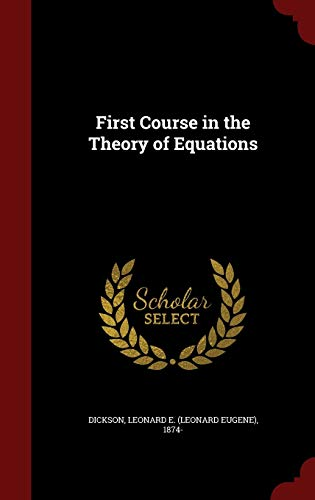 9781297614491: First Course in the Theory of Equations